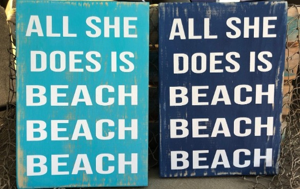 All she does is beach, beach, beach sign  | Century 21 Action Topsail Realty