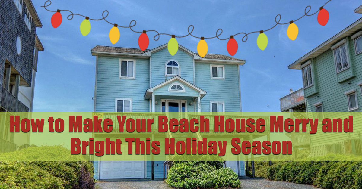 How to Make Your Beach House Merry and Bright This Holiday Season