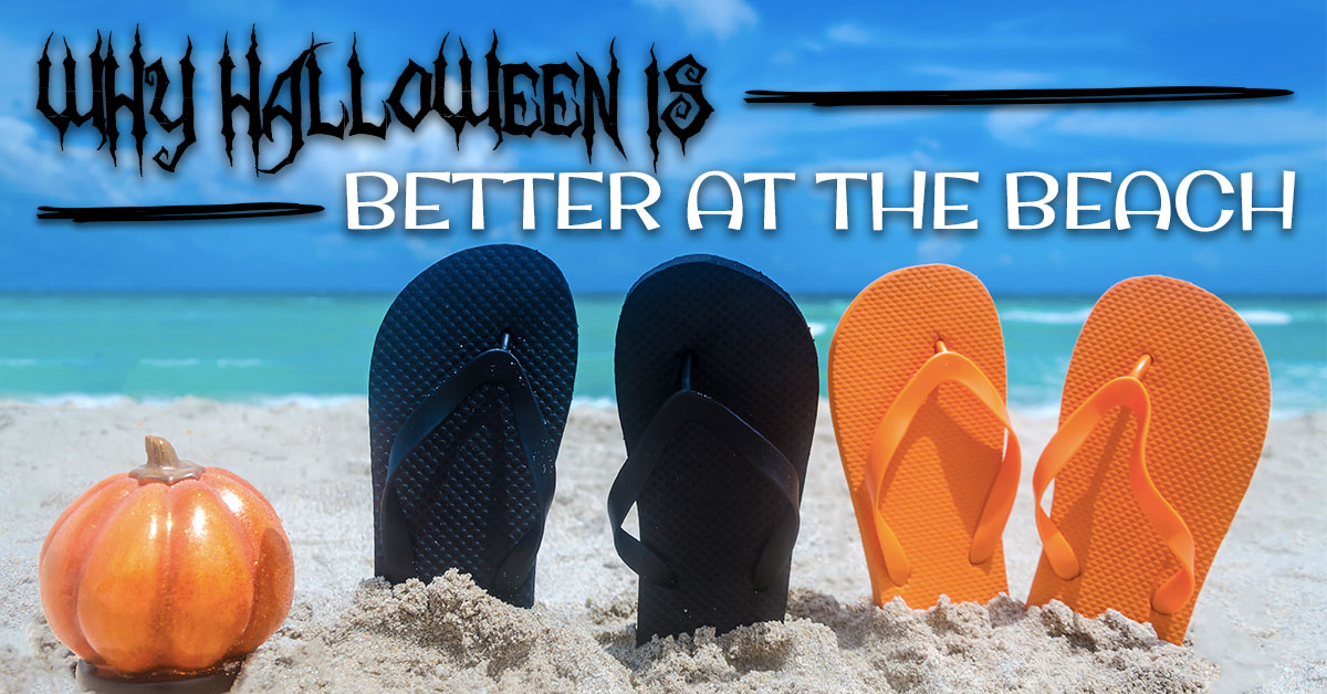 Why Halloween is Better at the Beach