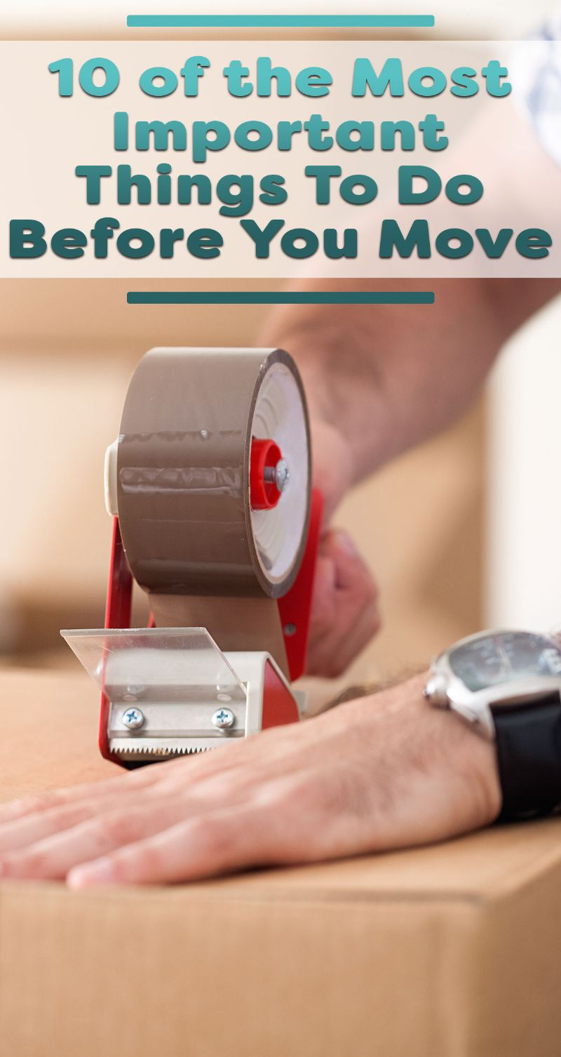 10 of the Most Important Things To Do Before You Move Pin