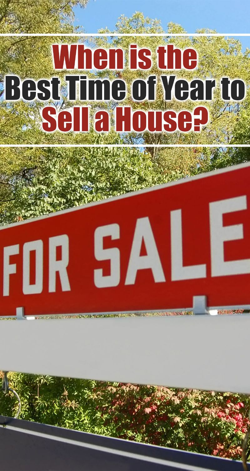 When Is The Best Time Of Year To Sell A House