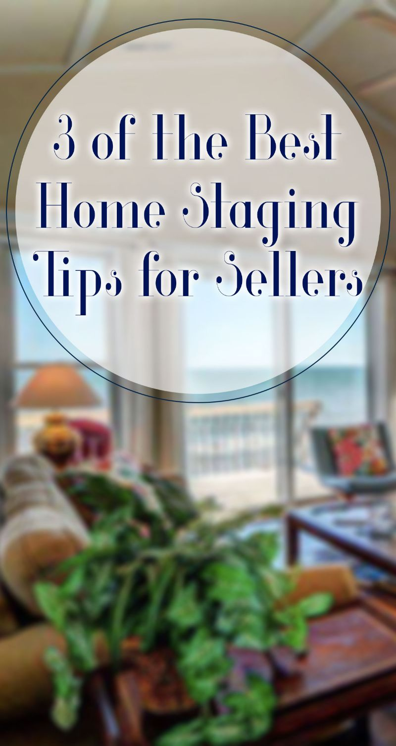3 of the Best Home Staging Tips for Sellers Pin