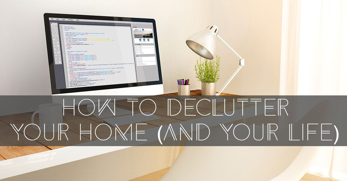 How to Declutter Your Home (and Your Life)