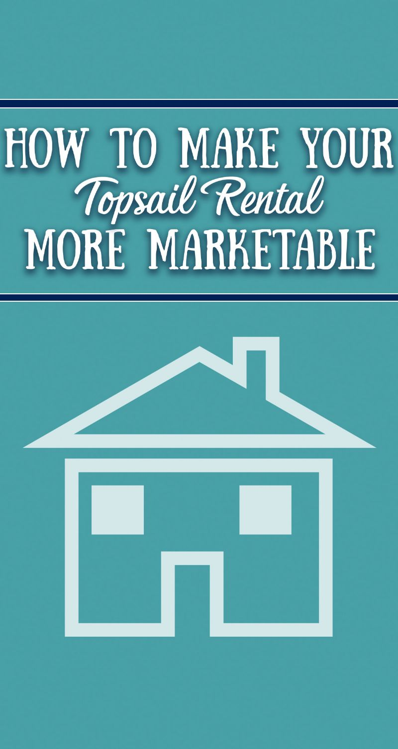 How to Make Your Topsail Rental More Marketable Pin