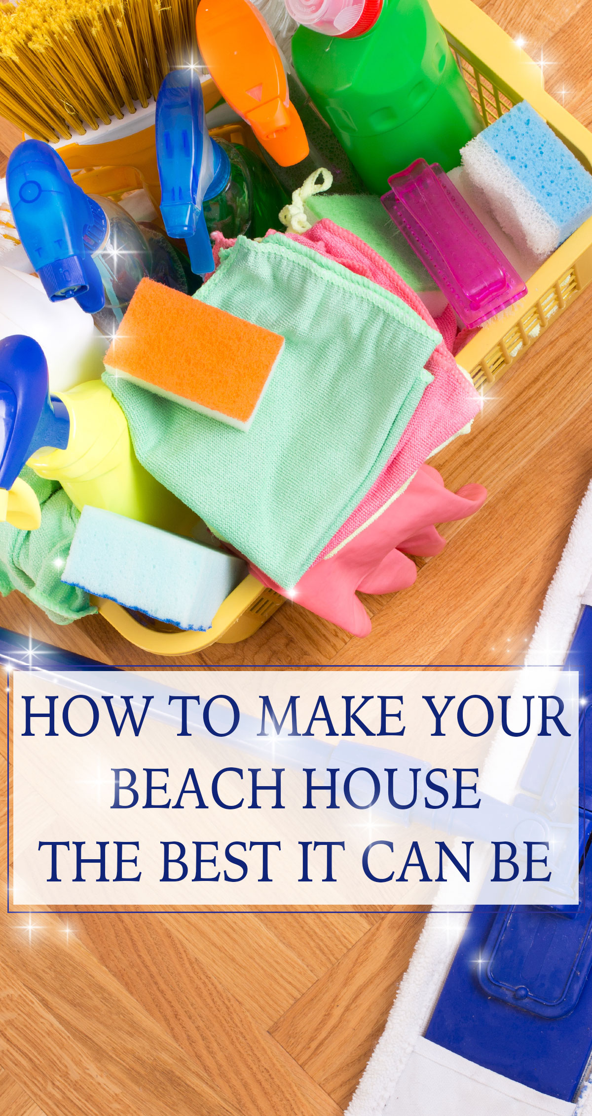 How to Make Your Beach House the Best It Can Be