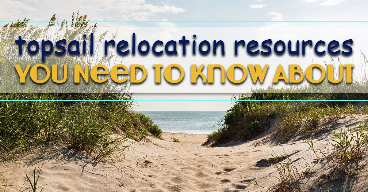 Topsail Relocation Resources You Need to Know About