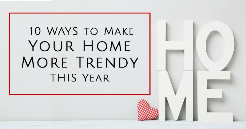 make-your-home-trendy