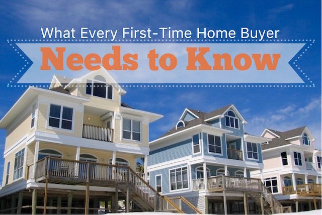 What Every First Time Home Buyer Needs to Know
