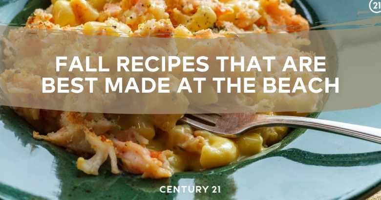 Fall Recipes That Are Best Made at the Beach | Century 21 Action