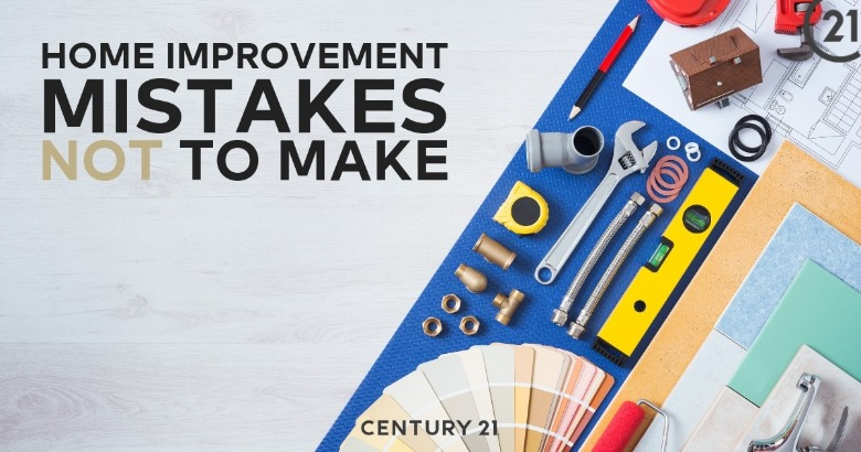 Home Improvement Mistakes NOT To Make | Century 21 Action