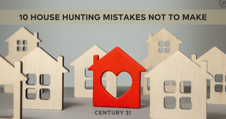 10 House Hunting Mistakes Not To Make | Century 21 Action