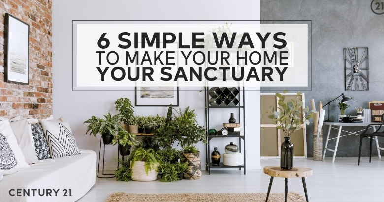 6 Simple Ways to Make Your Home Your Sanctuary