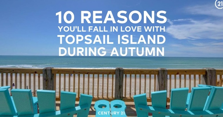 10 Reasons You'll Fall in Love with Topsail Island During Autumn | Century 21 Action
