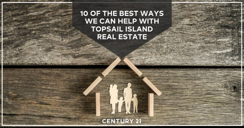 10 of the Best Ways We Can Help with Topsail Island Real Estate