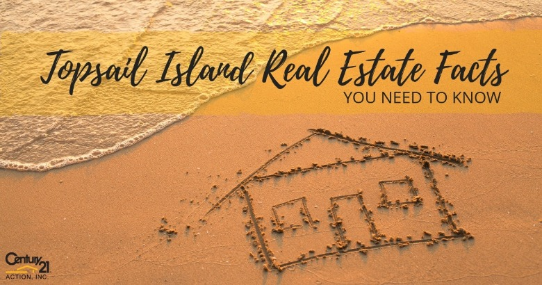 Topsail Island Real Estate Facts You Need to Know