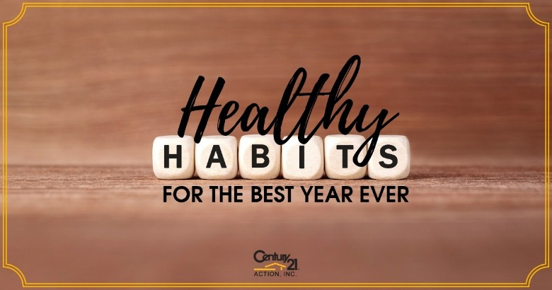 Healthy Habits for the Best Year Ever | Century 21 Action