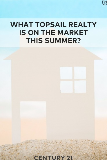 What Topsail Realty is on the Market This Summer? | Century 21 Action