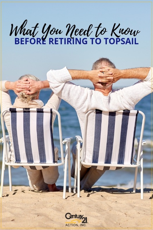 What You Need to Know Before Retiring to Topsail | Century 21 Action