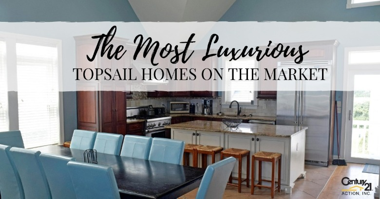 The Most Luxurious Topsail Homes on the Market | Century 21 Action