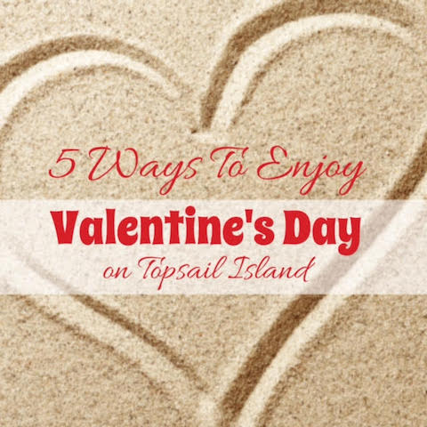 5 Ways to Enjoy Valentine's Day on Topsail Island