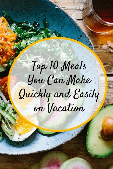 Top 10 meals you can make quickly and easily on vacation now that you have a meal plan isnt it time you planned your next topsail beach vacation do it now forumfinder Gallery
